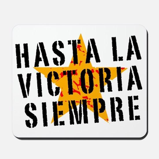 Hasta la victoria siempre Mousepad