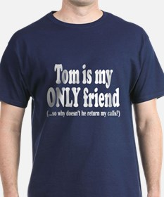 Tom is my ONLY friend (Navy)