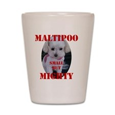 maltipoo_small_but_mighty copy Shot Glass