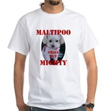 maltipoo_small_but_mighty copy Shirt