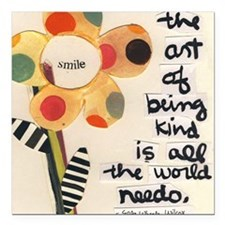 """The Art of Kindness Square Car Magnet 3"""" x 3"""""""