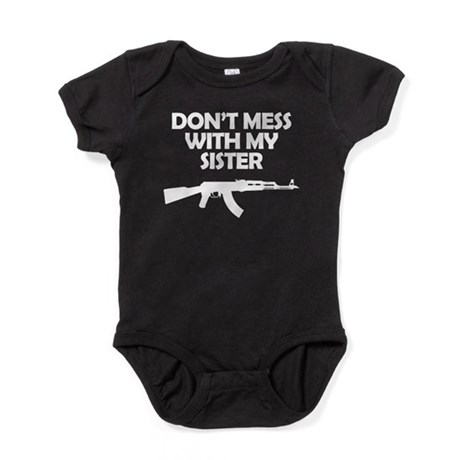 Dont Mess With My Sister Baby Bodysuit