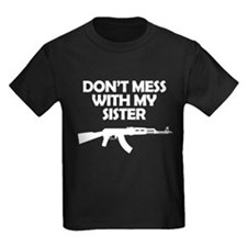 Dont Mess With My Sister T-Shirt