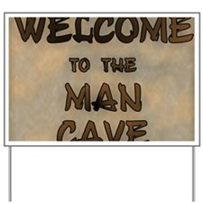 Welcome To The Man Cave Yard Sign