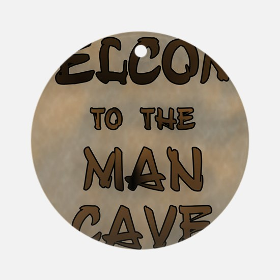 Welcome To The Man Cave Round Ornament