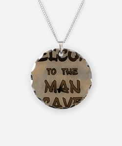 Welcome To The Man Cave Necklace