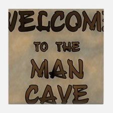 Welcome To The Man Cave Tile Coaster