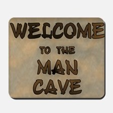 Welcome To The Man Cave Mousepad