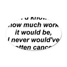 work-cancer-3-fixed-2010-07-14 Oval Car Magnet