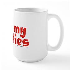 I Love My Daddies Mug