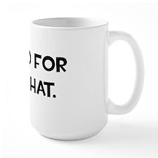 I Idled For This Hat Mug