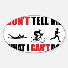 Dont-Tell-me-what-I-cant-do---Triat Decal