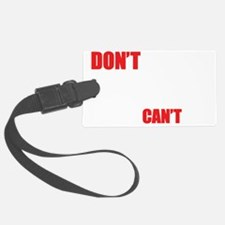 2-Dont-Tell-me-what-I-cant-do--- Luggage Tag