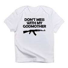 Dont Mess With My Godmother Infant T-Shirt