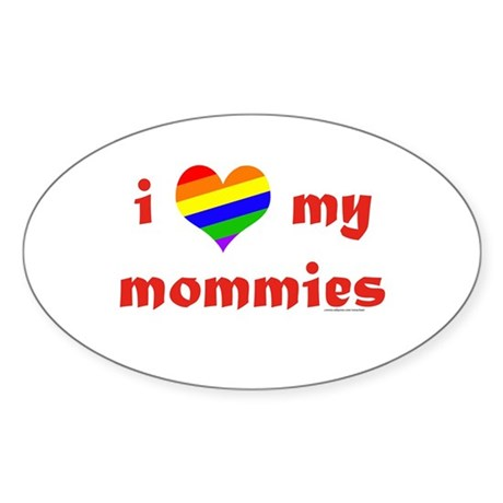I Love My Mommies Oval Sticker