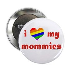 "I Love My Mommies 2.25"" Button (10 pack)"