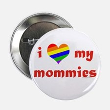 "I Love My Mommies 2.25"" Button (100 pack)"