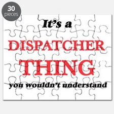 It's and Dispatcher thing, you wouldn&# Puzzle
