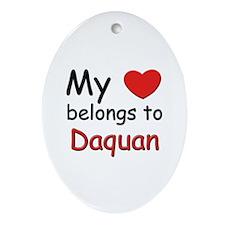 My heart belongs to daquan Oval Ornament