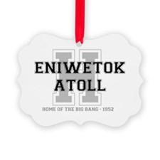 ENIWETOK ATOLL - HOME OF THE BIG  Ornament