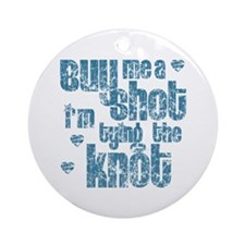 Buy Me a Shot Vintage Blue Ornament (Round)