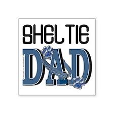 """Sheltie DAD Square Sticker 3"""" x 3"""""""