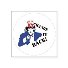 "Change it back Square Sticker 3"" x 3"""