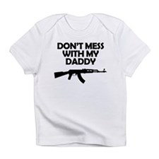 Dont Mess With My Daddy Infant T-Shirt