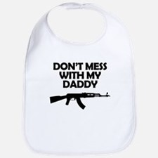 Dont Mess With My Daddy Bib