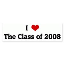 I Love The Class of 2008 Bumper Bumper Sticker