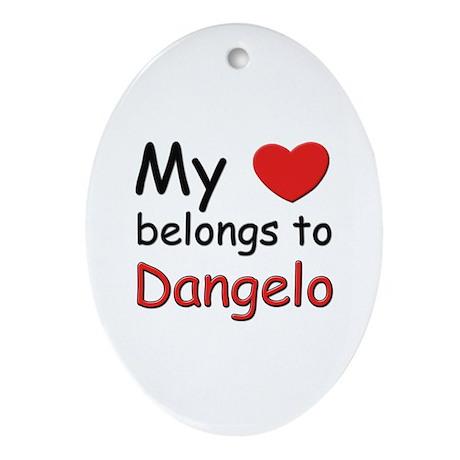 My heart belongs to dangelo Oval Ornament