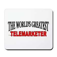 """""""The World's Greatest Telemarketer"""" Mousepad"""