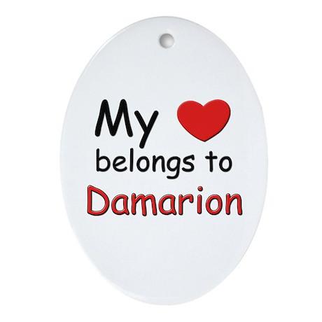My heart belongs to damarion Oval Ornament