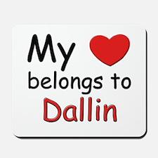 My heart belongs to dallin Mousepad