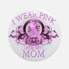 I Wear Pink for my Mom (floral) Round Ornament