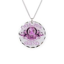I Wear Pink for my Friend (f Necklace Circle Charm