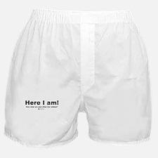 Here I am! -  Boxer Shorts