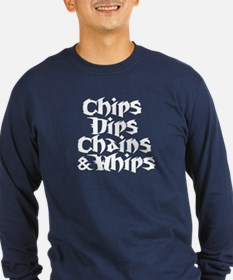 Chips Dips Chains & Whips Long Sleeve BLU T-Shirt