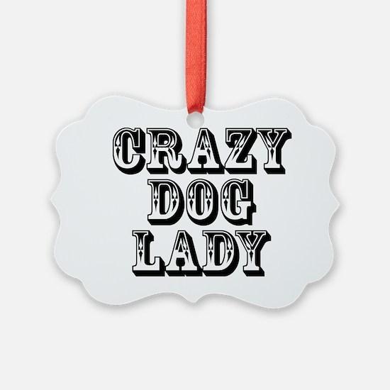 Crazy Dog Lady 2 Ornament