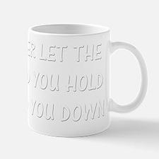 Never let the hand B Mug