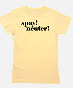 Spay! Neuter! Girl's Tee