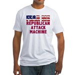 FEAR ME Republican Attack Machine Fitted T-Shirt