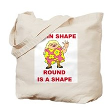 ROUND IS A SHAPE Tote Bag