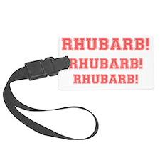 RHUBARB, RHUBARB, RHUBARB Luggage Tag