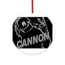 CANNON!!! Ornament (Round)