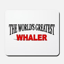 """""""The World's Greatest Whaler"""" Mousepad"""