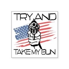 "TryandTake my gun Square Sticker 3"" x 3"""