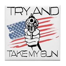 TryandTake my gun Tile Coaster