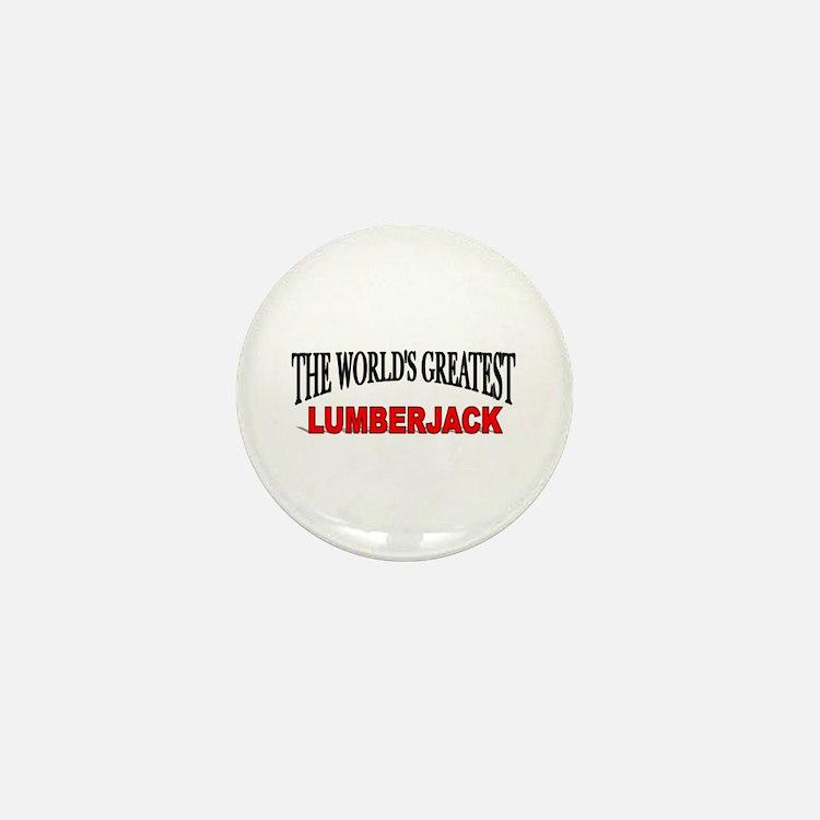 """The World's Greatest Lumberjack"" Mini Button"