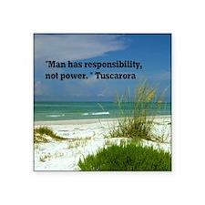 "Man has responsibility11.5x Square Sticker 3"" x 3"""
